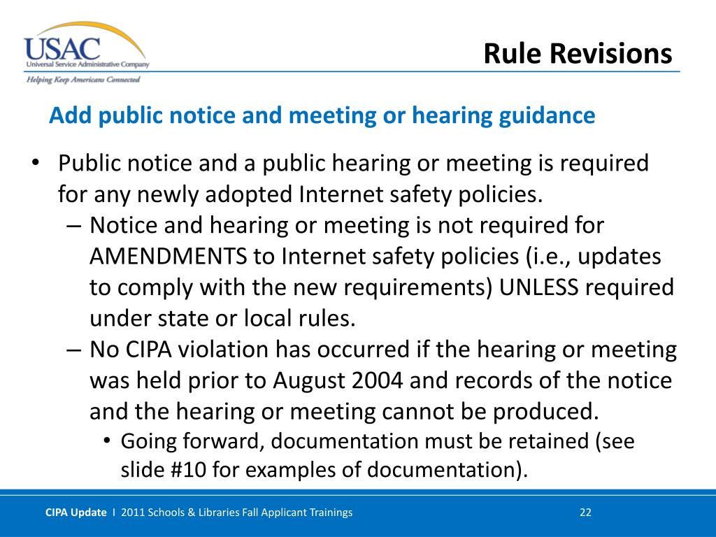 Public notice and a public hearing or meeting is required for any newly adopted Internet safety policies.