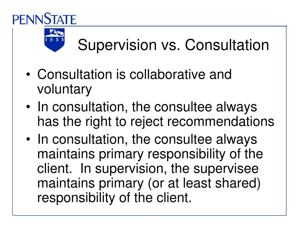 Supervision vs. Consultation