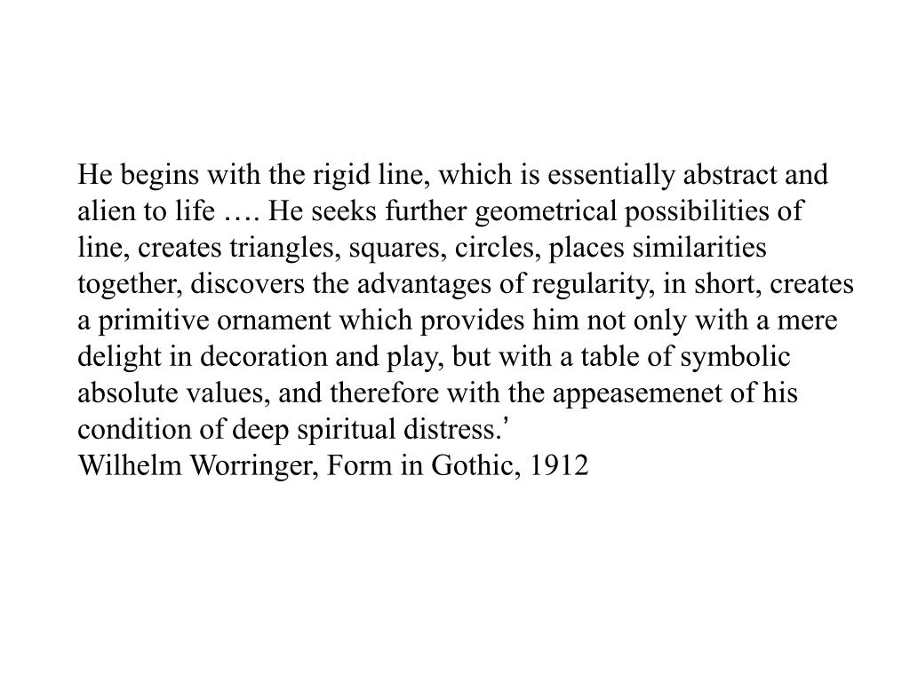 He begins with the rigid line, which is essentially abstract and alien to life