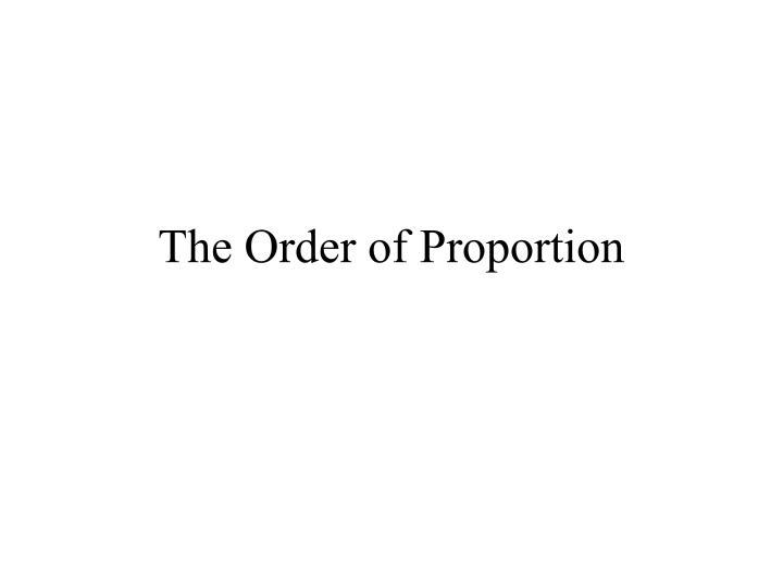 The order of proportion