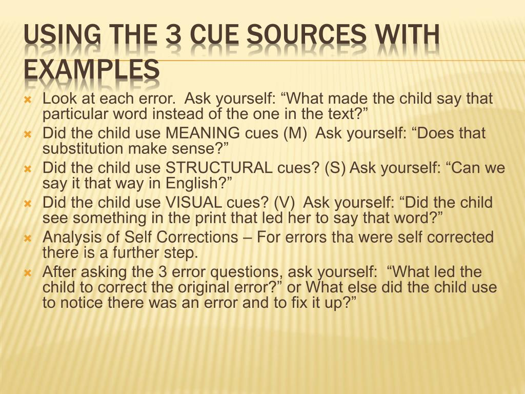 """Look at each error.  Ask yourself: """"What made the child say that particular word instead of the one in the text?"""""""