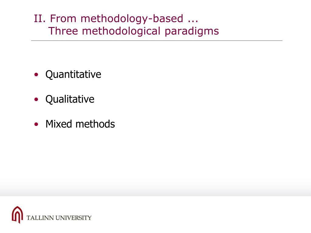 II. From methodology-based ...