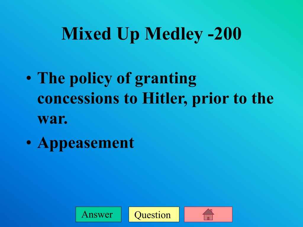 The policy of granting concessions to Hitler, prior to the war.