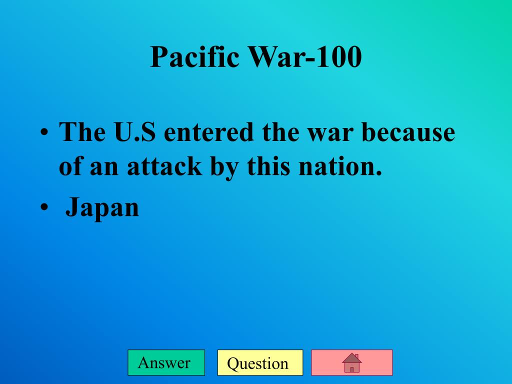 The U.S entered the war because of an attack by this nation.