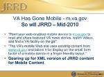 va has gone mobile m va gov so will jrrd mid 2010