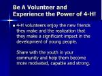 be a volunteer and experience the power of 4 h2