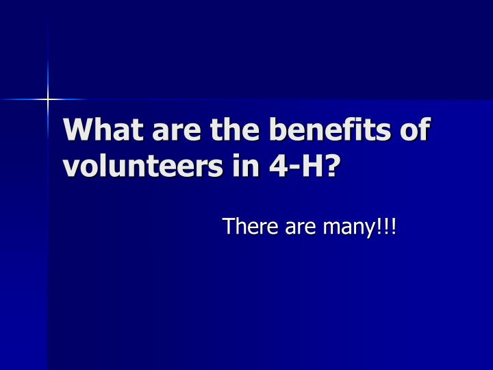 What are the benefits of volunteers in 4-H?