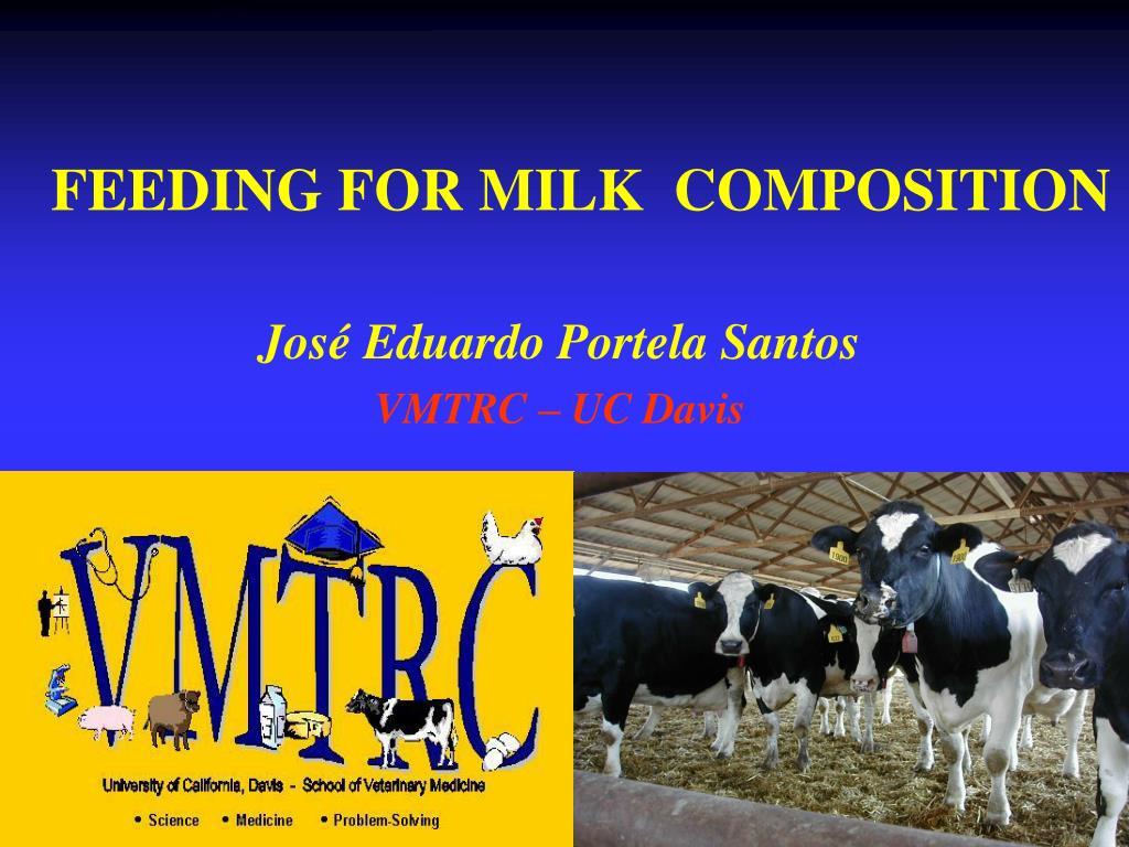 FEEDING FOR MILK  COMPOSITION