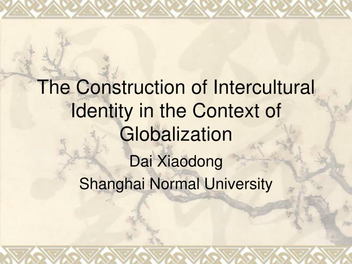 the construction of intercultural identity in the context of globalization n.