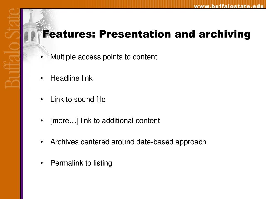 Features: Presentation and archiving