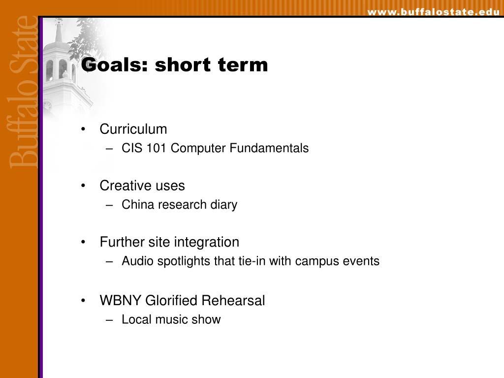 Goals: short term