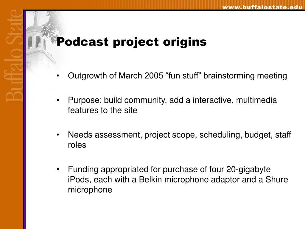 Podcast project origins