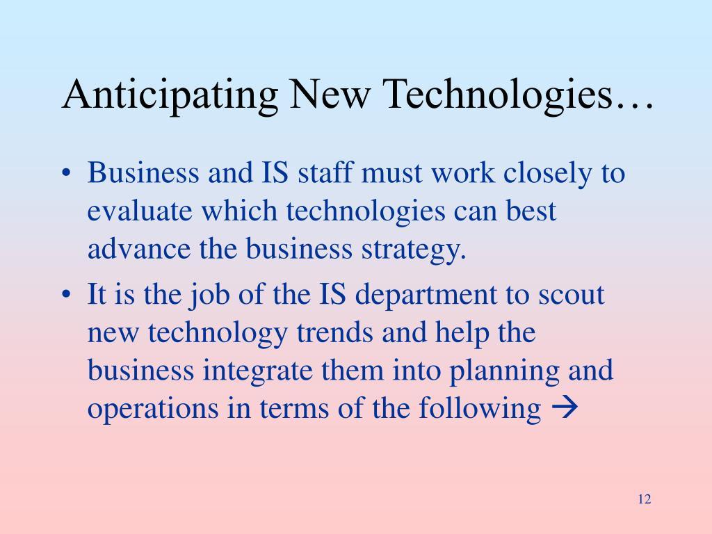 Anticipating New Technologies…