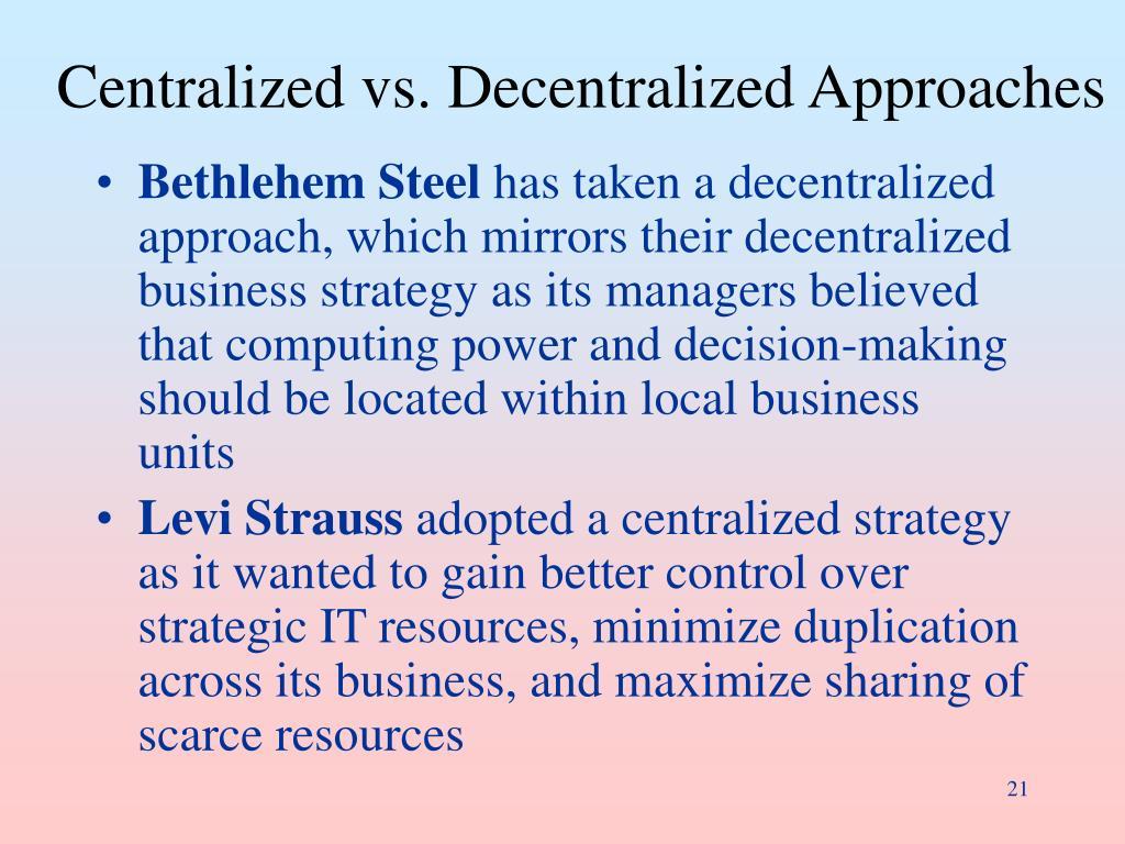 Centralized vs. Decentralized Approaches