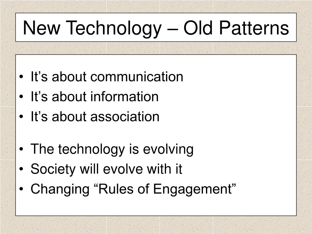 New Technology – Old Patterns