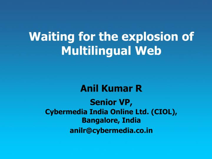 waiting for the explosion of multilingual web n.