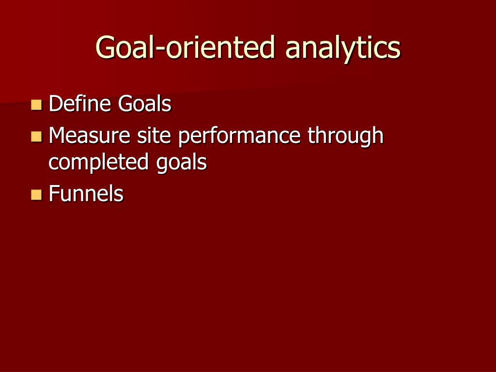 Goal-oriented analytics