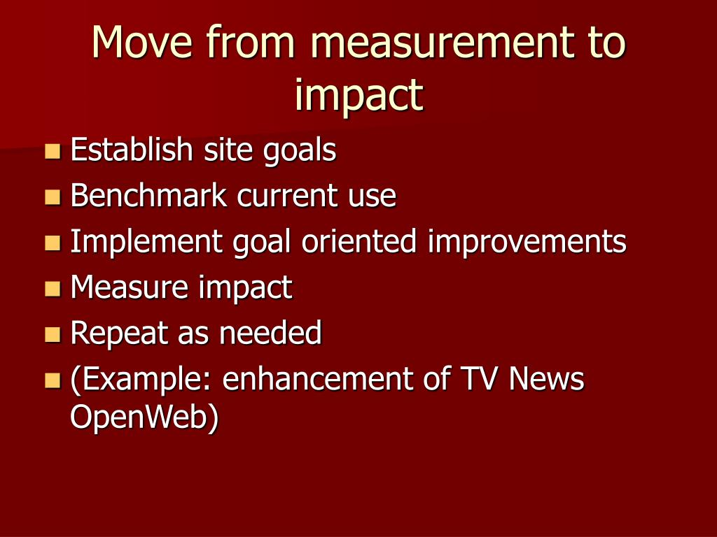 Move from measurement to impact