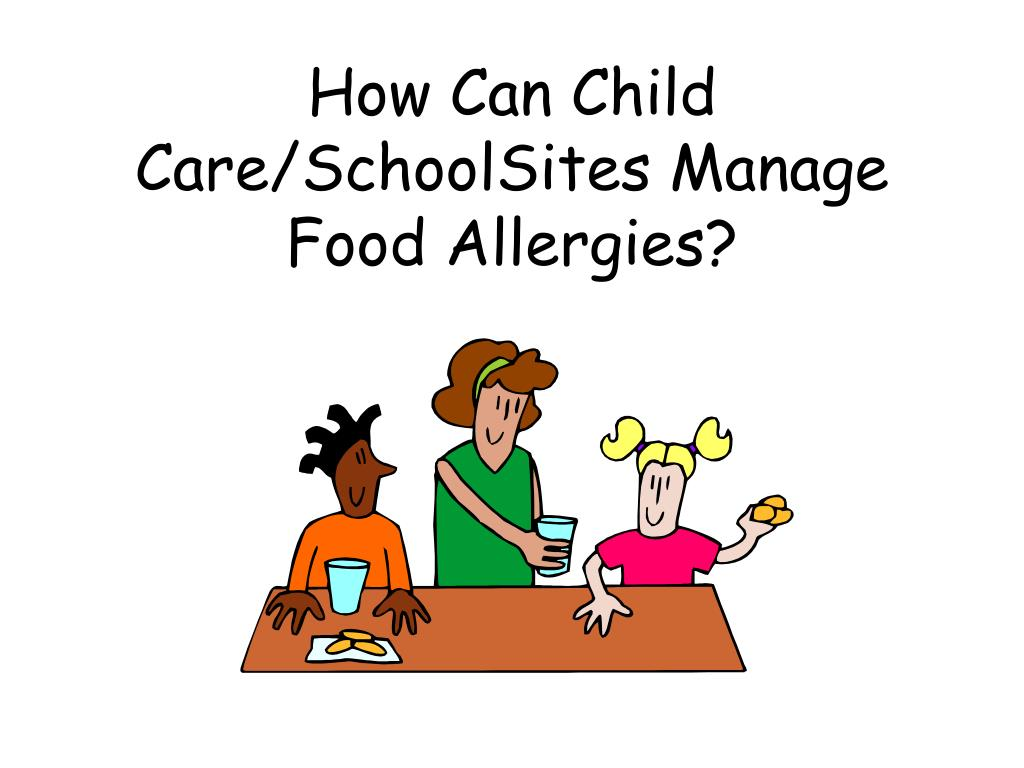 How Can Child Care/SchoolSites Manage Food Allergies?