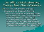 unit 5d clinical laboratory testing basic clinical chemistry7