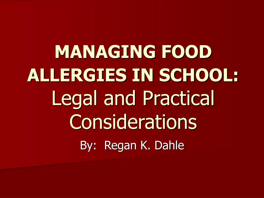 managing food allergies in school legal and practical considerations l.
