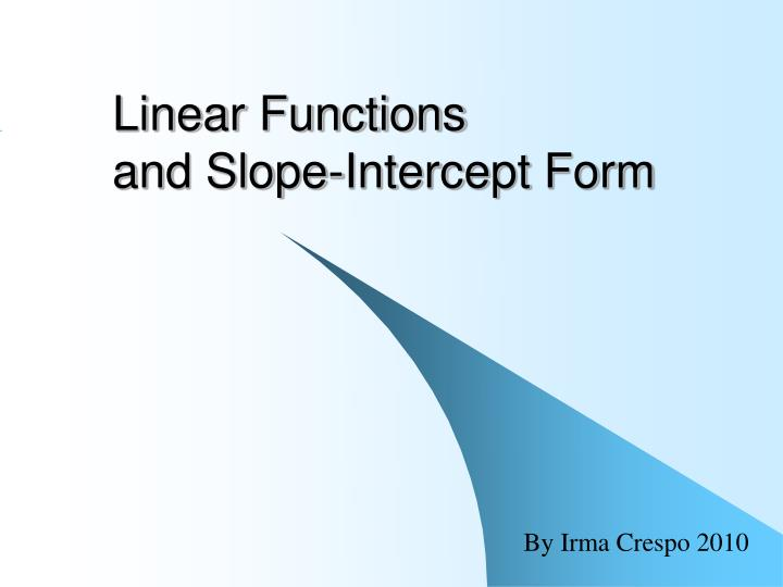Ppt Linear Functions And Slope Intercept Form Powerpoint