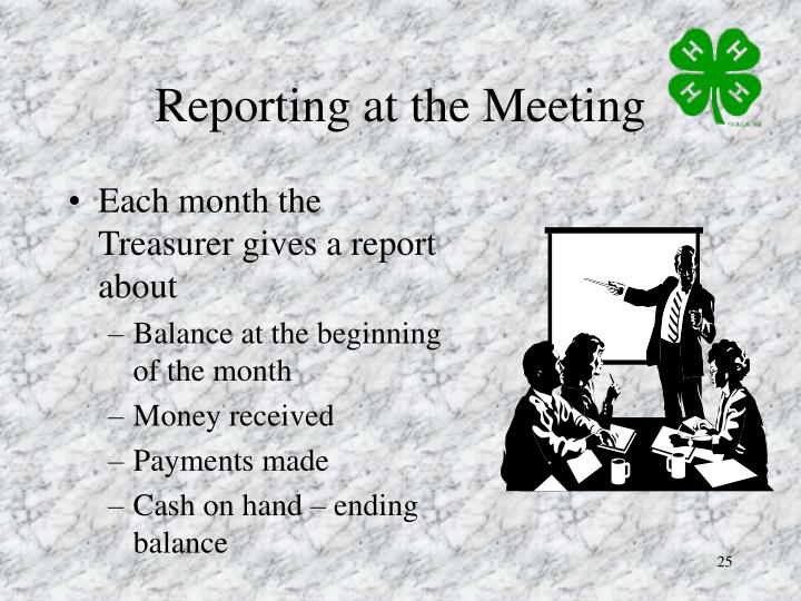 Each month the Treasurer gives a report about