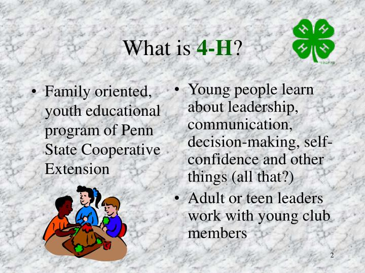 Family oriented, youth educational program of Penn State Cooperative Extension