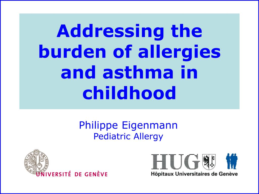 addressing the burden of allergies and asthma in childhood l.