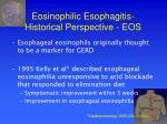eosinophilic esophagitis historical perspective eos