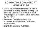 so what has changed at merryfield17