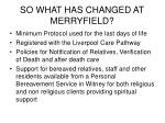so what has changed at merryfield19