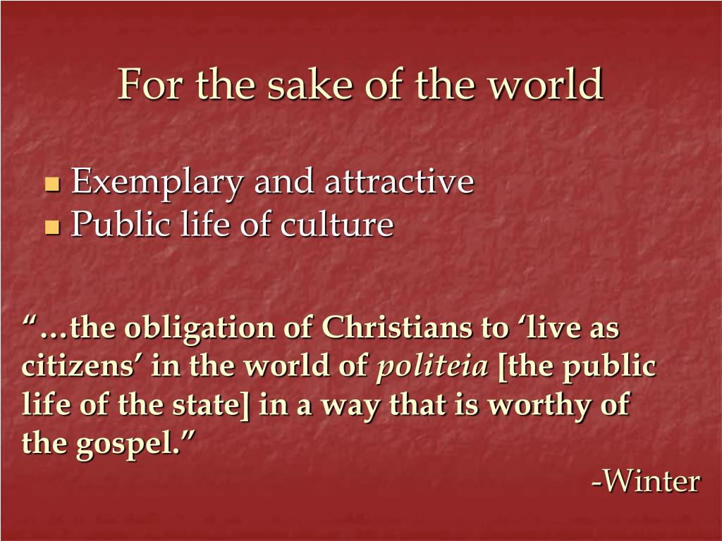 For the sake of the world
