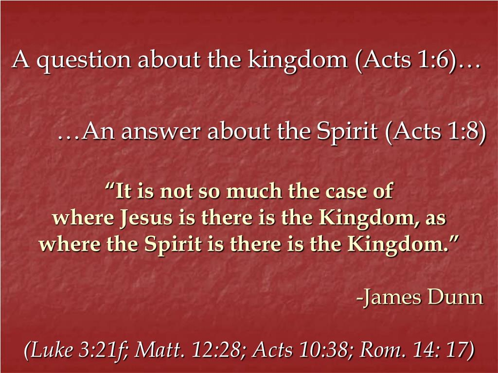 A question about the kingdom (Acts 1:6)…