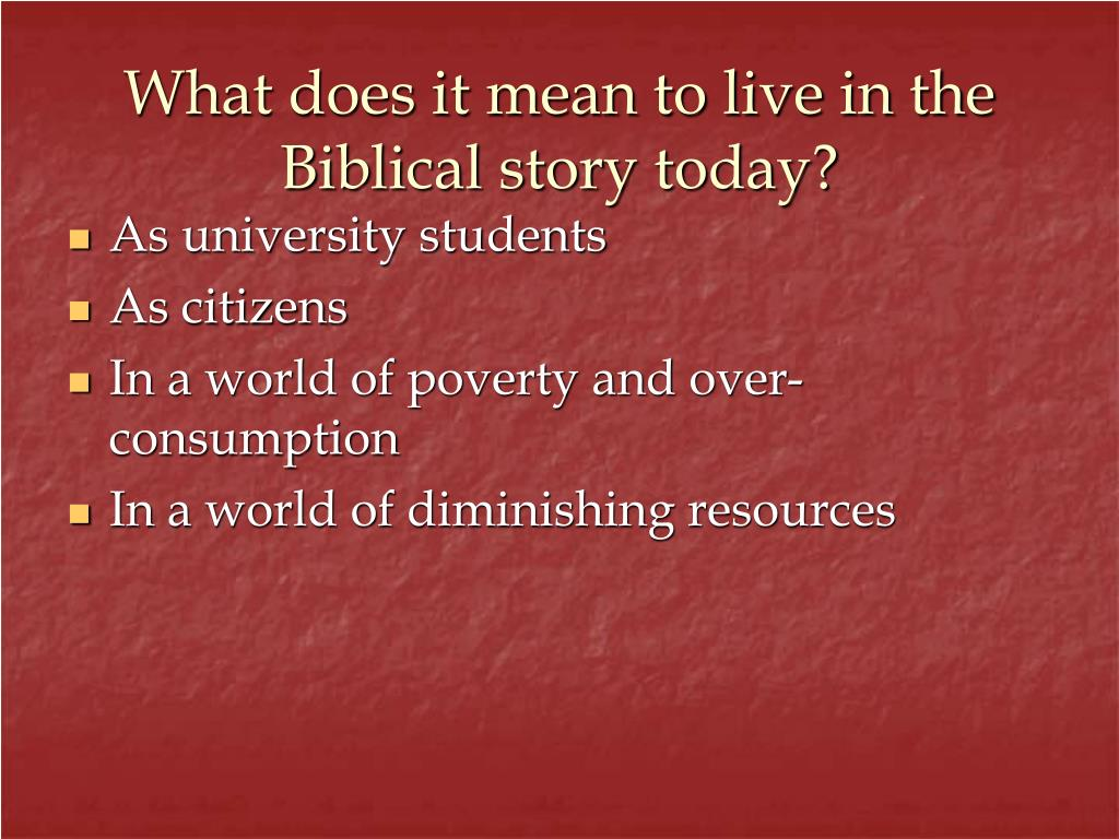 What does it mean to live in the Biblical story today?