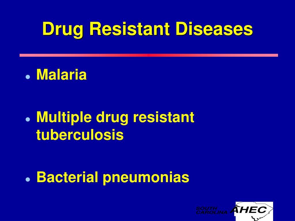 Drug Resistant Diseases