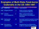 examples of multi state food borne outbreaks in the us 1994 1997