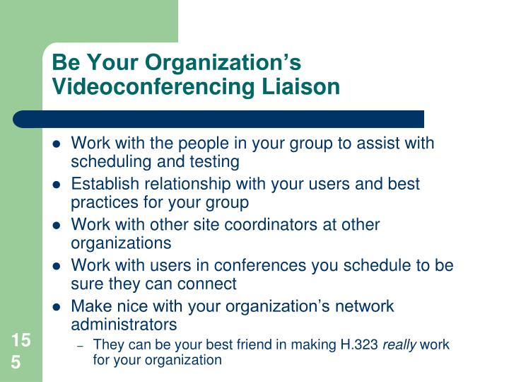 Be Your Organization's Videoconferencing Liaison