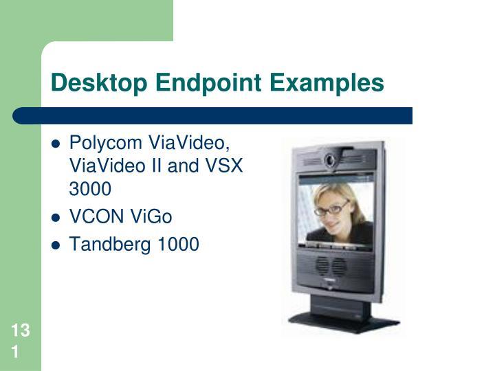 Desktop Endpoint Examples