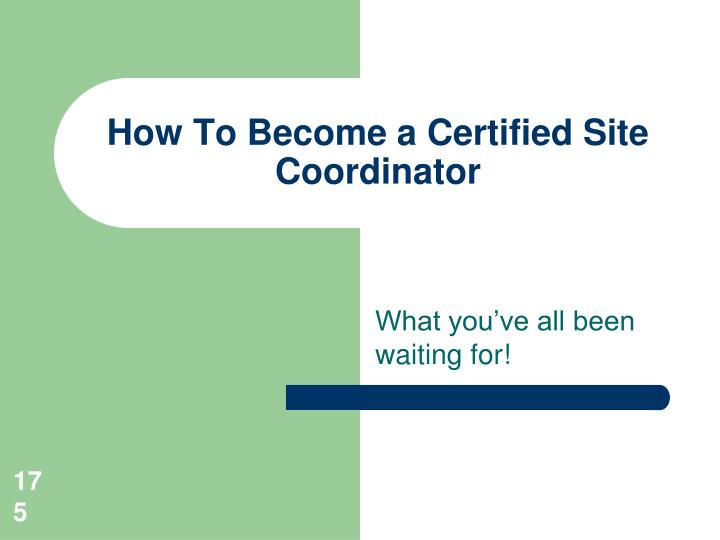How To Become a Certified Site Coordinator