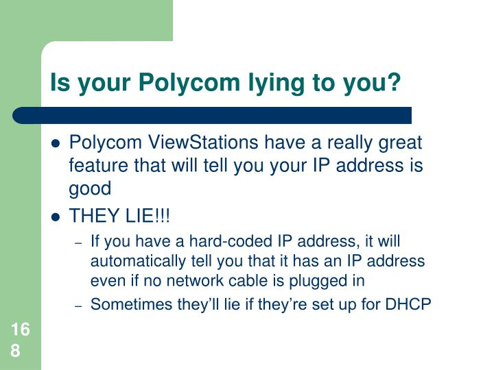 Is your Polycom lying to you?
