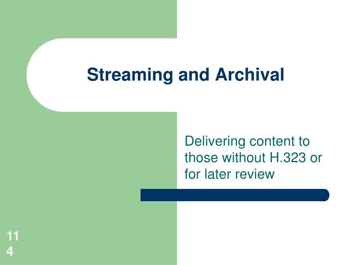 Streaming and Archival