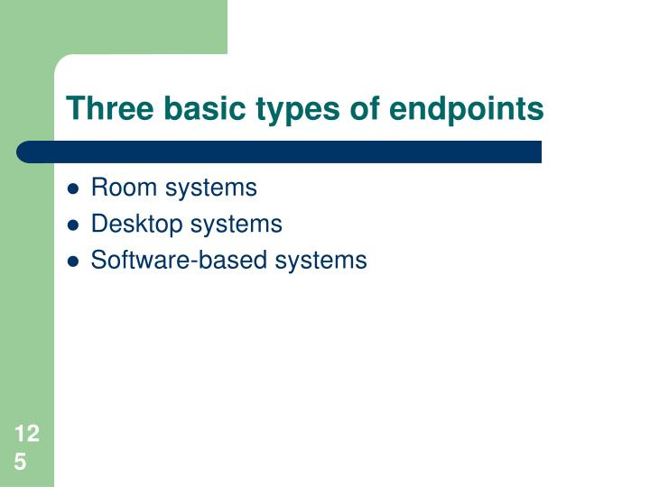 Three basic types of endpoints