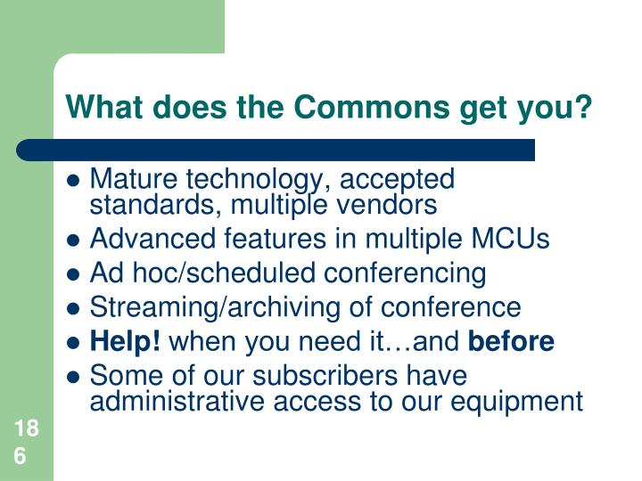 What does the Commons get you?