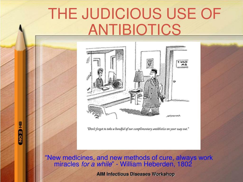 the judicious use of antibiotics l.