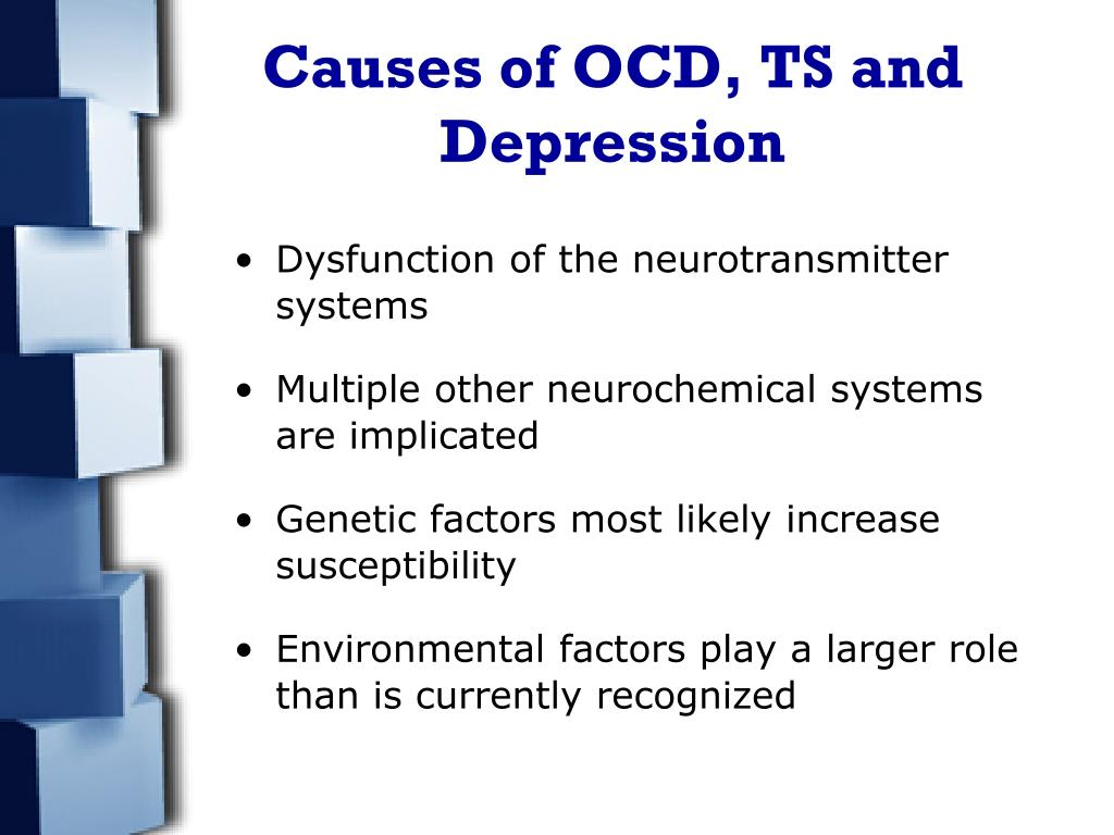 Causes of OCD, TS and Depression