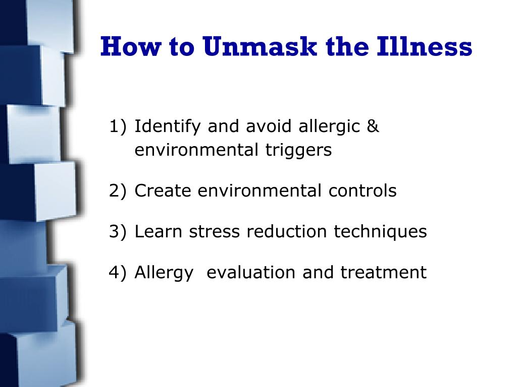 How to Unmask the Illness