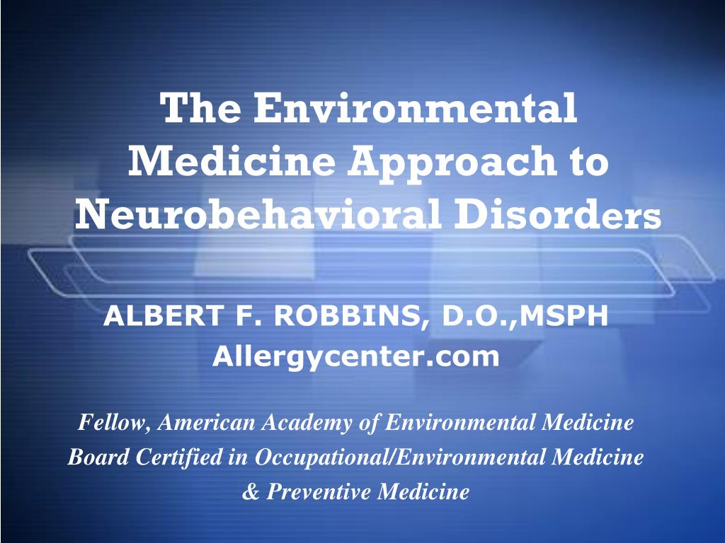 the environmental medicine approach to neurobehavioral disord ers l.