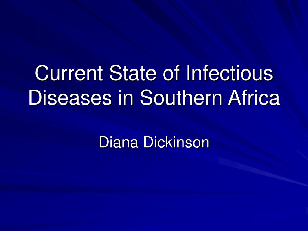 current state of infectious diseases in southern africa l.