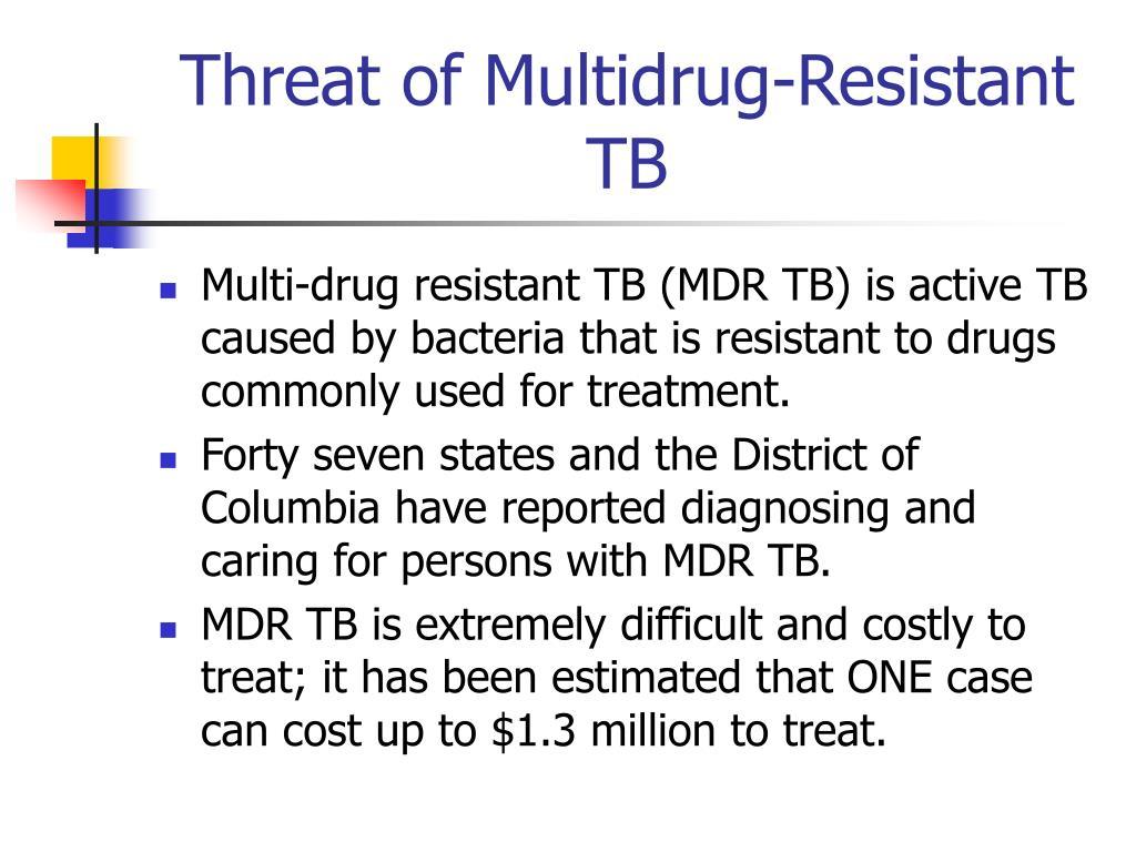 Threat of Multidrug-Resistant TB